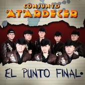 Play & Download El Punto Final by Conjunto Atardecer | Napster