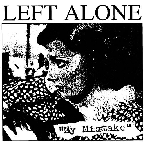My Mistake by Left Alone