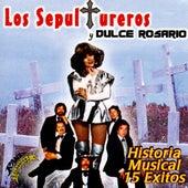 Play & Download Historia Musical 15 Exitos by Los Sepultureros y Dulce Rosario  | Napster