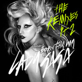 Play & Download Born This Way - The Remixes Pt. 2 by Lady Gaga | Napster