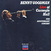 Play & Download Live At Carnegie Hall: 40th Anniversary Concert by Benny Goodman | Napster