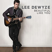 Play & Download Beautiful Like You by Lee DeWyze | Napster