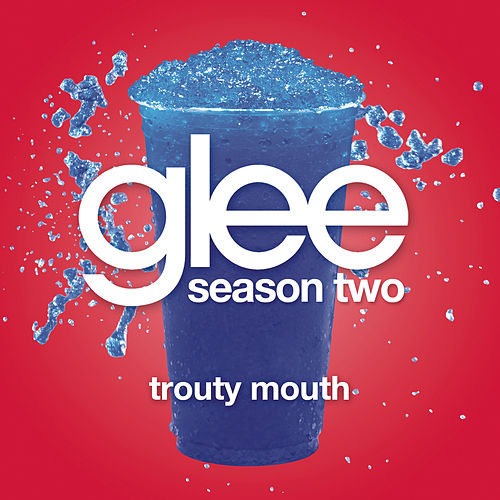 Trouty Mouth (Glee Cast Version) by Glee Cast
