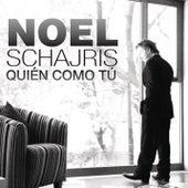 Quién Como Tú by Noel Schajris
