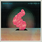 Play & Download Meyrin Fields EP by Broken Bells | Napster