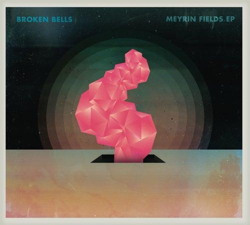 Meyrin Fields EP by Broken Bells
