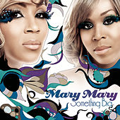 Play & Download Something Big by Mary Mary | Napster