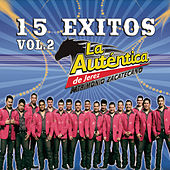 Play & Download 15 Exitos Vol. 2 by La Auténtica De Jerez | Napster