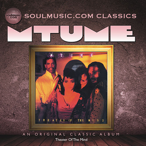 Play & Download Theatre Of The Mind by Mtume | Napster