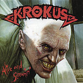Alive And Screamin' by Krokus (1)