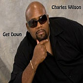 Play & Download Get Down by Charles Wilson | Napster