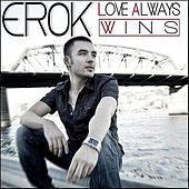 Love Always Wins by Erok