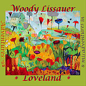 Adventures & Misadventures in Loveland by Woody Lissauer