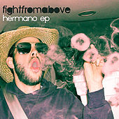 Play & Download Hermano - EP by Fight From Above | Napster