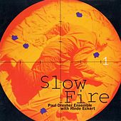 Play & Download Slow Fire by the Paul Dresher Ensemble | Napster