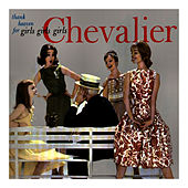 Play & Download Thank Heaven's for Girls, Girls, Girls by Maurice Chevalier | Napster