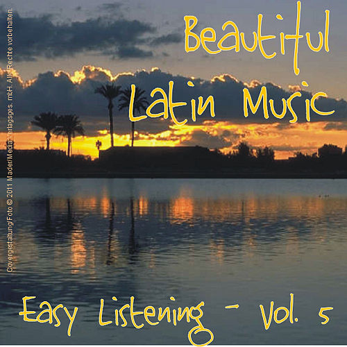 Play & Download Beautiful Latin Music - Easy Listening Vol. 5 by Various Artists | Napster