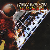 Play & Download Blues From Mars, Vol. 1 by Barry Richman | Napster