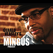 Play & Download Electric Mingus Project by Gerald Veasley | Napster
