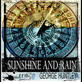 Play & Download Sunshine and Rain by George Huntley | Napster