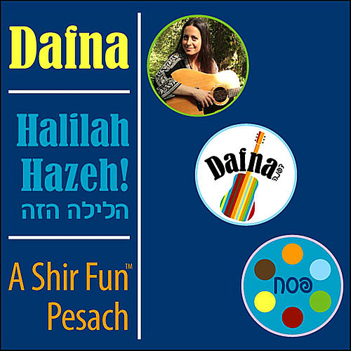 Play & Download Halilah Hazeh! A Shir Fun Pesach by Dafna | Napster