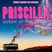 Priscilla: Queen Of The Desert by Queen Of The Desert Priscilla