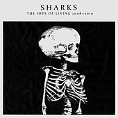 Play & Download The Joys Of Living 2008-2010 by Sharks | Napster