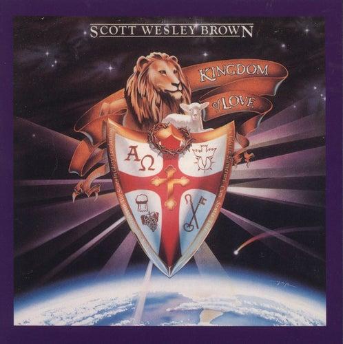 Kingdom of Love by Scott Wesley Brown