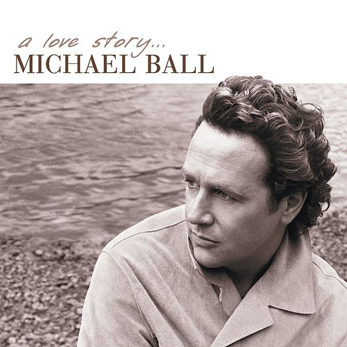 Play & Download A Love Story by Michael Ball | Napster