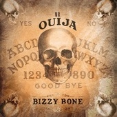 Mr. Ouija by Bizzy Bone