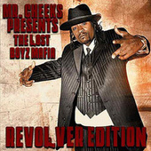 Play & Download Revolver Edition (Mr. Cheeks Presents The Lost Boyz Mafia) by Mr. Cheeks | Napster