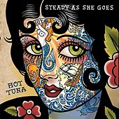 Steady As She Goes by Hot Tuna