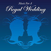 Music For A Royal Wedding by Various Artists