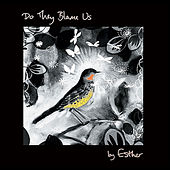 Play & Download Do They Blame Us by Esther | Napster
