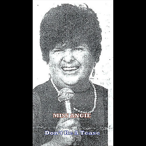 Play & Download Don't Be A Tease by Miss Angie | Napster