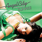 Play & Download Sunrise (feat. Lara McAllen) by Angel City | Napster