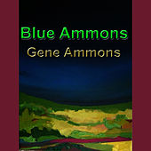 Play & Download Blue Ammons by Gene Ammons | Napster