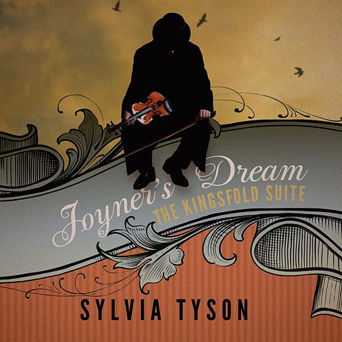 Joyner's Dream - The Kingsfold Suite by Sylvia Tyson