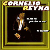 Play & Download Ni Por Mil Punados De Oro by Cornelio Reyna | Napster
