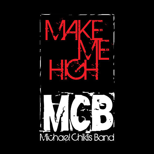 Play & Download Make Me High by Michael Chiklis Band | Napster