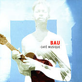 Play & Download Café Musique by Bau | Napster