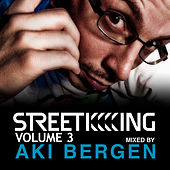 Play & Download Street King Vol.3 mixed by Aki Bergen by Various Artists | Napster