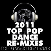 2011 Top Pop Dance Re-Mixes by The Smash Hit Band