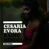 Radio Mindelo: Earky Recordings by Cesaria Evora