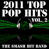 Play & Download 2011 Top Pop Hits Vol. 2 by The Smash Hit Band | Napster