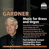 Play & Download Gardner: Music for Brass and Organ by Paul Archibald | Napster