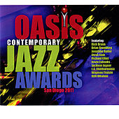 Oasis Contemporary Jazz Awards : San Diego 2011 by Various Artists