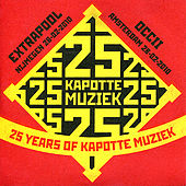 Play & Download 25 Years of Kapotte Muziek by Various Artists | Napster