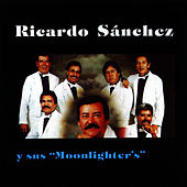 Play & Download Ricardo Sanchez y Sus Moonlighter's by Ricardo Sanchez | Napster