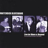 Play & Download Live im Blues & Beyond by Matchbox Bluesband | Napster